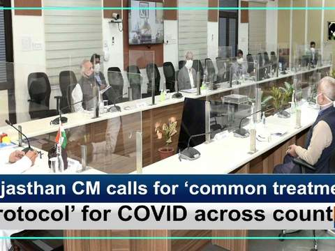 Rajasthan CM calls for 'common treatment protocol' for COVID across country