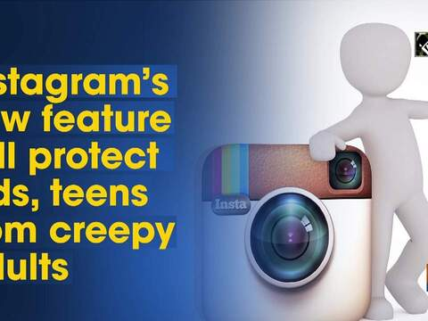 Instagram's new feature will protect kids, teens from creepy adults