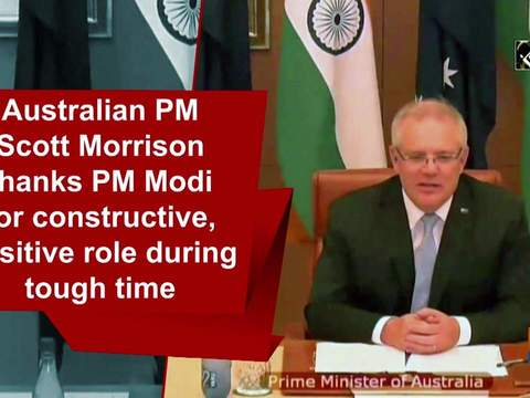 Australian PM Scott Morrison thanks PM Modi for constructive, positive role during tough time