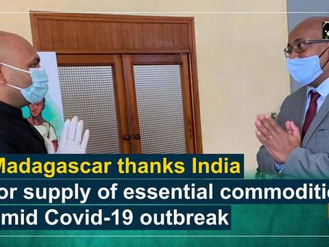 Madagascar thanks India for supply of essential commodities amid Covid-19 outbreak