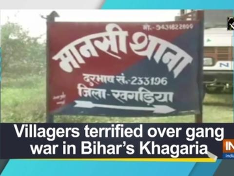 Villagers terrified over gang war in Bihar's Khagaria