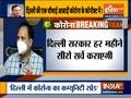Coronavirus Outbreak: Delhi government to conduct sero surveillance every month