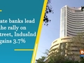 Private banks lead the rally on D-Street, IndusInd gains 3.7%