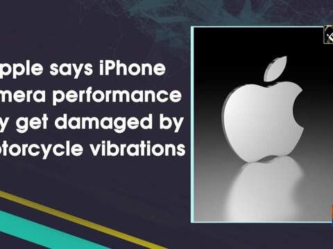 Apple says iPhone camera performance may get damaged by motorcycle vibrations