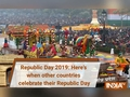 Republic Day 2019: Here's when other countries celebrate their Republic Day