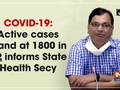 COVID-19: Active cases stand at 1800 in UP, informs State Health Secy