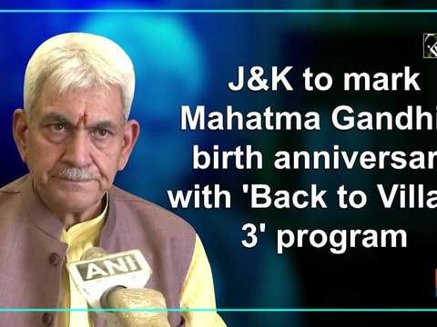 J-K to mark Mahatma Gandhi's birth anniversary with 'Back to Village 3' program