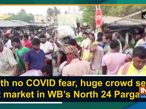 With no COVID fear, huge crowd seen at market in WB's North 24 Parganas