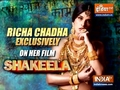 Actress Richa Chadha talks about her news movie Shakeela