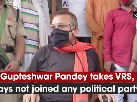 Gupteshwar Pandey takes VRS, says not joined any political party