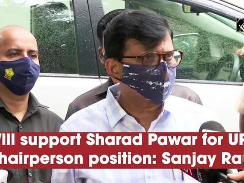 Will support Sharad Pawar for UPA chairperson position: Sanjay Raut