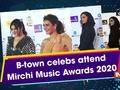 B-town celebs attend Mirchi Music Awards 2020