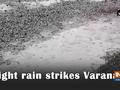 Light rain strikes Varanasi