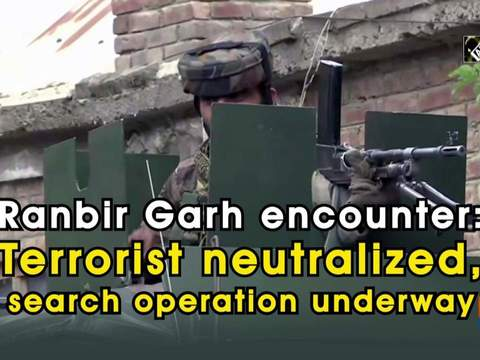 Ranbir Garh encounter: Terrorist neutralized, search operation underway