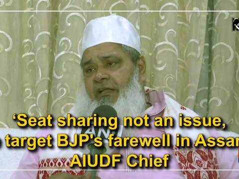 'Seat sharing not an issue, we target BJP's farewell in Assam': AIUDF Chief