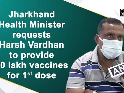 Jharkhand Health Minister requests Harsh Vardhan to provide 10 lakh vaccines for 1st dose