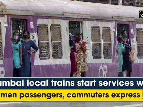 Mumbai local trains start services with women passengers, commuters express joy