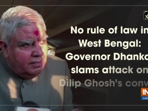 No rule of law in West Bengal: Governor Dhankar slams attack on Dilip Ghosh's convoy