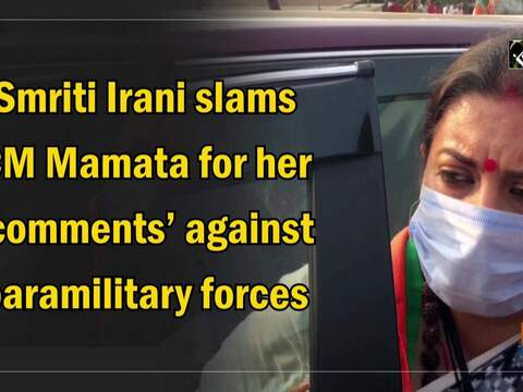 Smriti Irani slams CM Mamata for her 'comments' against paramilitary forces