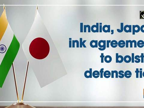India, Japan ink agreement to bolster defense ties