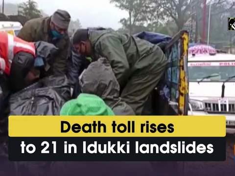 Death toll rises to 21 in Idukki landslides