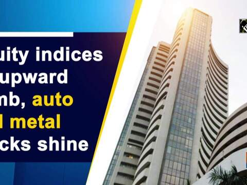 Equity indices on upward climb, auto and metal stocks shine