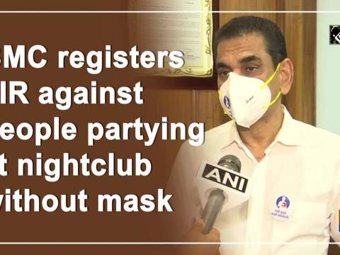 BMC registers FIR against people partying at nightclub without mask