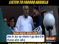 Farooq Abdullah loses his cool, says Home Minister is lying in the Parliament that I am not house arrested