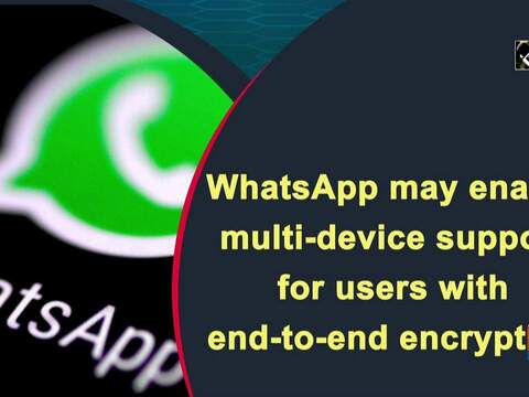 WhatsApp may enable multi-device support for users with end-to-end encryption