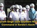 Rajnath Singh visits Southern Naval Command in Kerala's Kochi