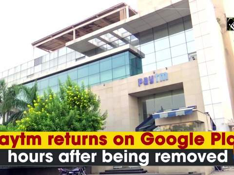 Paytm returns on Google Play hours after being removed