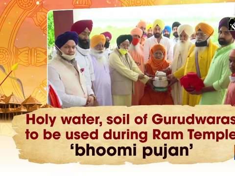 Holy water, soil of Gurudwaras to be used during Ram Temple 'bhoomi pujan'