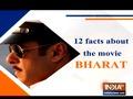 12 Interesting facts about Salman Khan starrer Bharat
