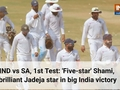 IND vs SA, 1st Test: 'Five-star' Shami, brilliant Jadeja star in big India victory