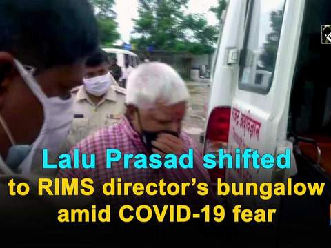 Lalu Prasad shifted to RIMS director's bungalow amid COVID-19 fear