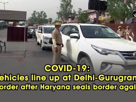 COVID-19: Vehicles line up at Delhi-Gurugram border after Haryana seals border again