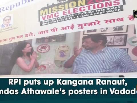 RPI puts up Kangana Ranaut, Ramdas Athawale's posters in Vadodara