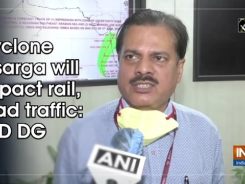 Cyclone Nisarga will impact rail, road traffic: IMD DG