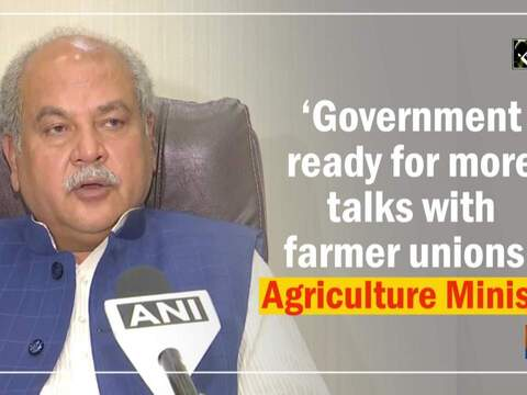 'Government ready for more talks with farmer unions': Agriculture Minister