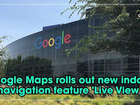 Google Maps rolls out new indoor navigation feature 'Live View'