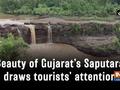 Beauty of Gujarat's Saputara draws tourists' attention