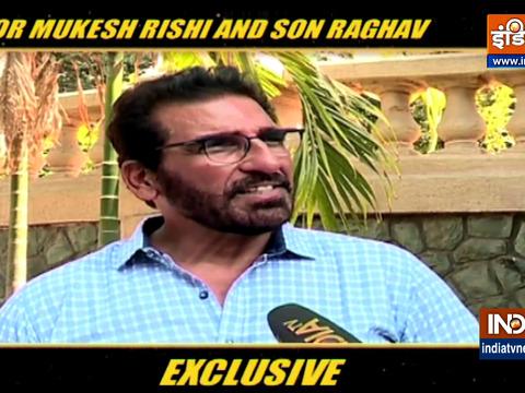 अभिनेता मुकेश ऋषि और उनके बेटे राघव का कहना है कि उन्हें अब COVID की बेहतर समझ है