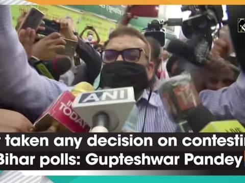 Not taken any decision on contesting Bihar polls: Gupteshwar Pandey