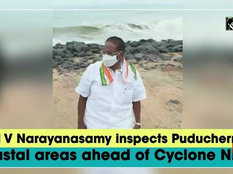 CM V Narayanasamy inspects Puducherry's coastal areas ahead of Cyclone Nivar