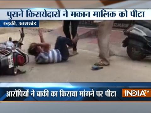 Man beaten up by tenants in Uttarakhand