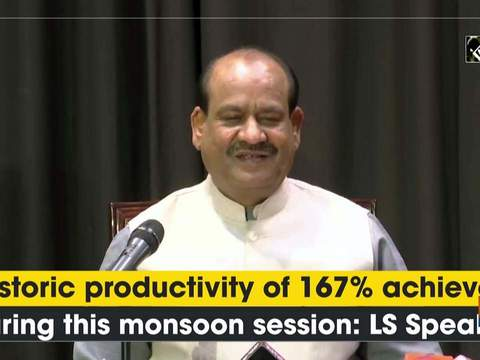 Historic productivity of 167% achieved during this monsoon session: LS Speaker