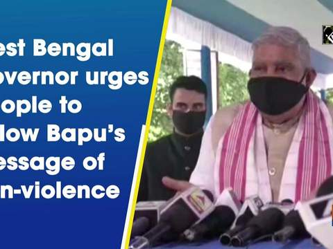 West Bengal Governor urges people to follow Bapu's message of non-violence