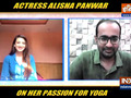 EXCLUSIVE | Actress Alisha Panwar talks about her passion for yoga