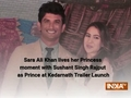 Sara Ali Khan lives her Princess moment with Sushant Singh Rajput at Kedarnath Trailer Launch