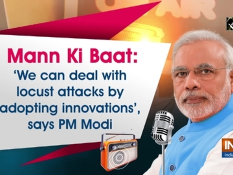 Mann Ki Baat: 'We can deal with locust attacks by adopting innovations', says PM Modi